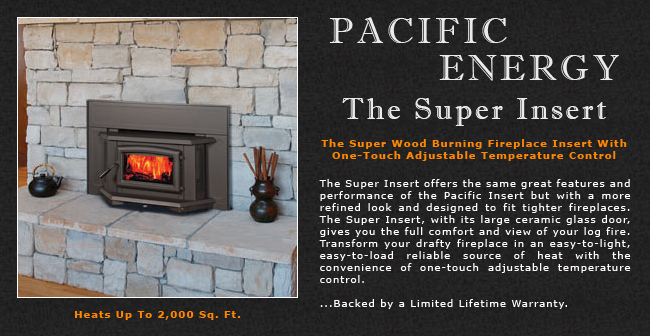 Pacific Energy Super Wood Fireplace Insert Adams Stove Company ...